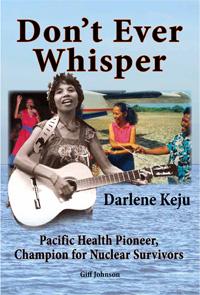 Darlene Keju's life story, by her husband Giff Johnson.
