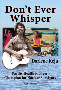 Don't Ever Whisper ... the story of Darlene Keju.